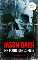 Jason Dark: Ihr Mann, der Zombie ★★
