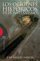 José Miguel García Pérez: Los orígenes históricos del cristianismo ★★★