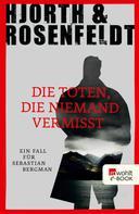 Michael Hjorth: Die Toten, die niemand vermisst ★★★★