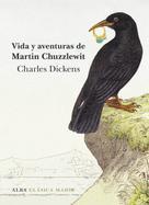 Charles Dickens: Vida y aventuras de Martin Chuzzlewit