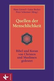 Quellen der Menschlichkeit - Bibel und Koran – von Christen und Muslimen gedeutet