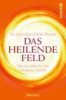 Klaus-Dieter Dr. med. Platsch: Das heilende Feld ★★★★★