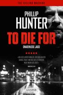 Phillip Hunter: To die for - Gnadenlose Jagd ★★★★