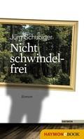 Jürg Schubiger: Nicht schwindelfrei