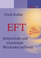 Erich Keller: EFT - Die Klopf-Methode ★★★★