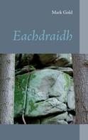 Mark Gold: Eachdraidh