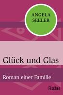 Angela Seeler: Glück und Glas ★★★★★