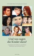 Uli Streib-Brzic: Und was sagen die Kinder dazu?