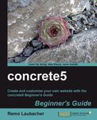 Remo Laubacher: concrete5 Beginner's Guide