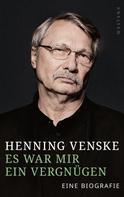 Henning Venske: Es war mir ein Vergnügen ★★★★★