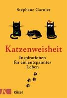 Stéphane Garnier: Katzenweisheit ★★★★