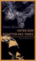 Robert Brack: Unter dem Schatten des Todes ★★