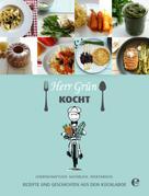 Manfred Zimmer: Herr Grün kocht - Rezepte und Geschichten aus dem Kochlabor ★★★★