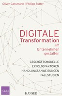 Oliver Gassmann: Digitale Transformation im Unternehmen gestalten ★★