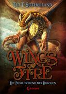 Tui T. Sutherland: Wings of Fire 1 - Die Prophezeiung der Drachen ★★★★