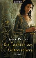 Sara Poole: Die Tochter des Giftmischers ★★★★