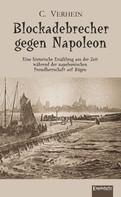 C. Verhein: Blockadebrecher gegen Napoleon