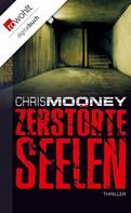 Chris Mooney: Zerstörte Seelen ★★★★★