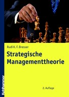 Rudi Bresser: Strategische Managementtheorie
