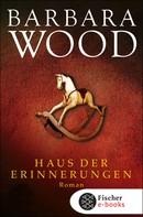 Barbara Wood: Haus der Erinnerungen ★★★★