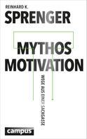 Reinhard K. Sprenger: Mythos Motivation ★★★★★