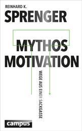 Mythos Motivation - Wege aus einer Sackgasse
