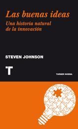 Las buenas ideas - Una historia natural de la innovación