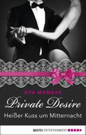 Eva Mangas: Private Desire - Heißer Kuss um Mitternacht ★★★★