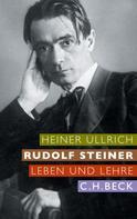 Heiner Ullrich: Rudolf Steiner