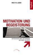 Wolf W. Lasko: Motivation und Begeisterung ★★★★★