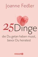 Joanne Fedler: 25 Dinge, die Du getan haben musst, bevor Du heiratest ★★★