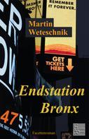 Martin Weteschnik: Endstation Bronx