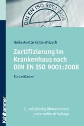 Zertifizierung im Krankenhaus nach DIN EN ISO 9001:2008 - Ein Leitfaden