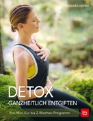 Barbara Heiner: Detox Ganzheitlich entgiften ★★