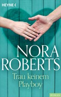 Nora Roberts: Trau keinem Playboy ★★★★