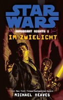 Michael Reaves: Star Wars: Im Zwielicht - Coruscant Nights 1 ★★★★★
