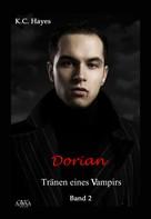 K.C. Hayes: Dorian, Tränen eines Vampirs II
