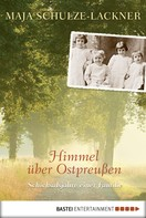 Maja Schulze-Lackner: Himmel über Ostpreußen ★★★★