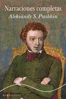 Alexander Pushkin: Narraciones completas