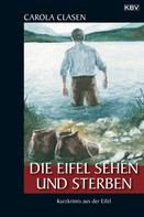 Carola Clasen: Die Eifel sehen und sterben ★★★★