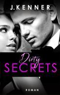 J. Kenner: Dirty Secrets (Secrets 1) ★★★★