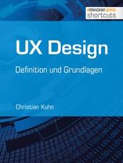 UX Design - Definition und Grundlagen - Definition und Grundlagen
