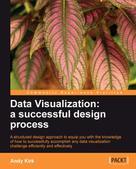 Andy Kirk: Data Visualization: a successful design process