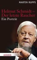 Martin Rupps: Helmut Schmidt - Der letzte Raucher ★★★★