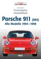 Adrian Streather: Praxisratgeber Klassikerkauf Porsche 911 (993)
