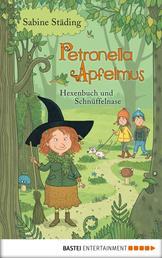 Petronella Apfelmus - Hexenbuch und Schnüffelnase. Band 5