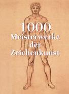 Victoria Charles: 1000 Meisterwerke der Zeichenkunst