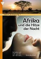 Viola Maybach: Edition érotique 1 - Afrika und die Hitze der Nacht - Erotik ★★★★