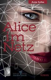 Alice im Netz - Das Internet vergisst nie