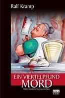 Ralf Kramp: Ein Viertelpfund Mord ★★★★